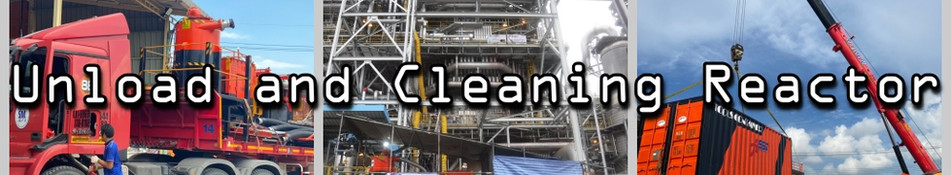 Unload and Cleaning Reactor
