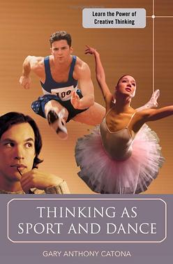 Gary Catona's Book: Thinking as Sport and Dance by Gary Anthony Catona