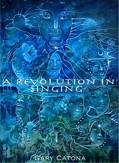 Gary Catona's eBook: A Revolution in Singing by Gary Catona, Voice Builder to the World