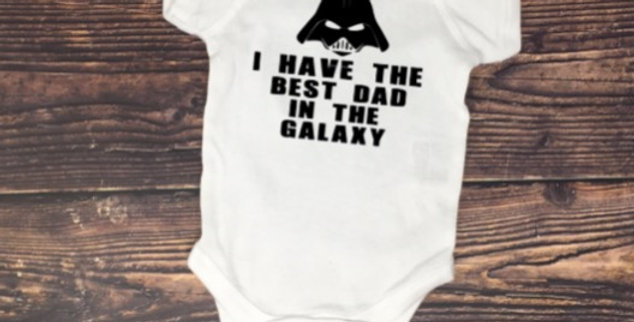 I Have The Best Dad In The Galaxy Onesie
