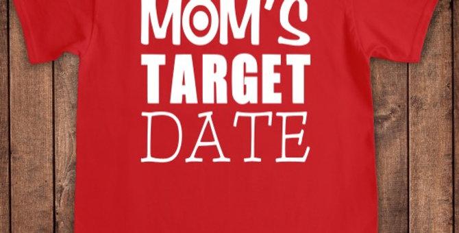 Mom's Target Date Shirt