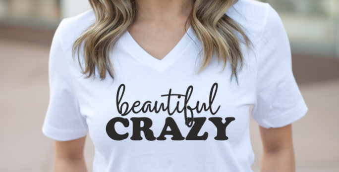 Beautiful Crazy Shirt