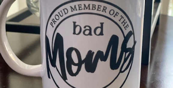 Proud Member of the Bad Moms Club Coffee Mug