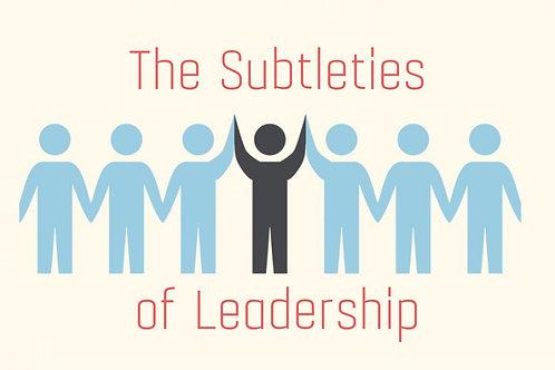 The Subtleties of Leadership