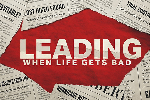 Leading When Life Gets Bad