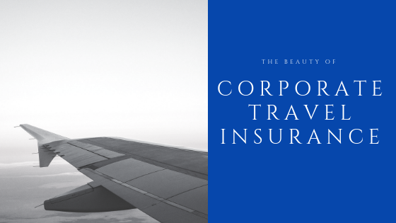 Thank the insurance gods for Corporate Travel Insurance