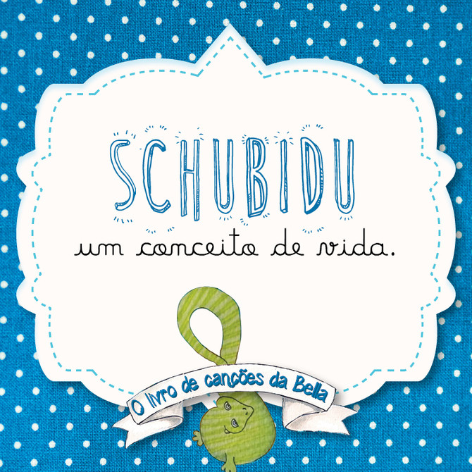 Viva a vida Schubidu 5