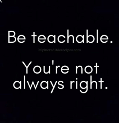 be-teachable-myincrediblerecipes-com-youre-not-always-right-i-will-attest-46247001