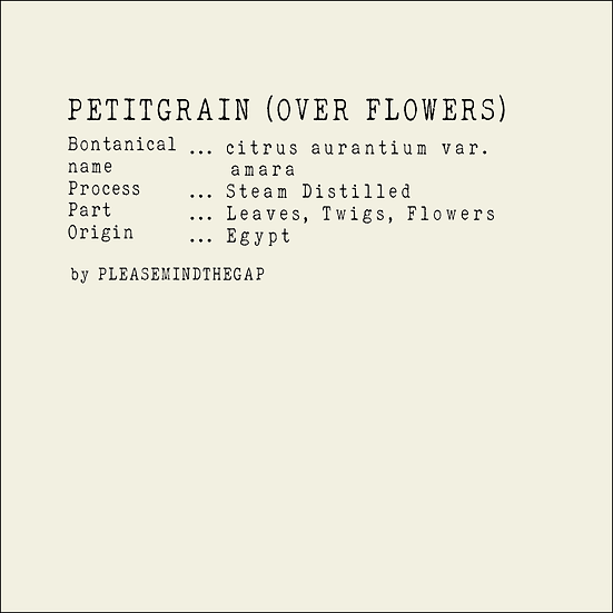 Petitgrain over Flowers essential oil 10ML 苦橙葉橙花雙蒸餾精油