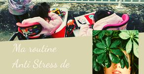 Ma routine anti-stress de maman confinée : 6 nouvelles habitudes