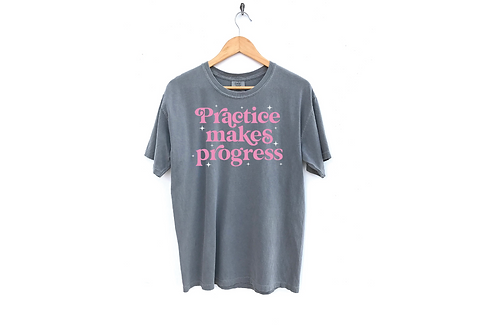 Practice Makes Progress Tee