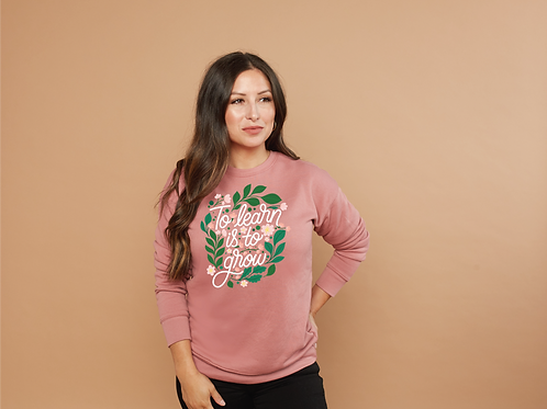 To Learn is to Grow Crewneck