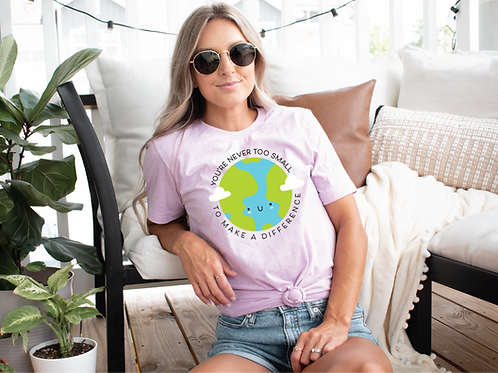 Never too Small to Make a Difference Tee