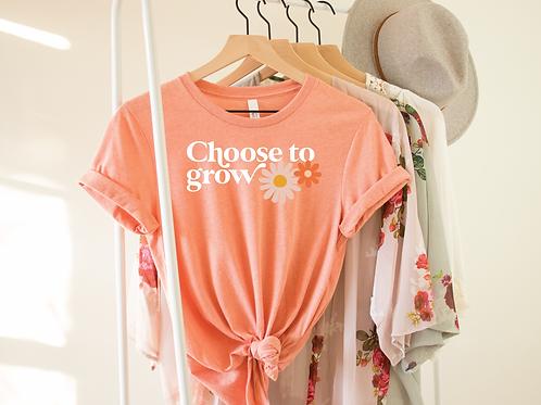 Choose to Grow Tee