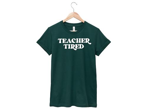 Teacher Tired Tee