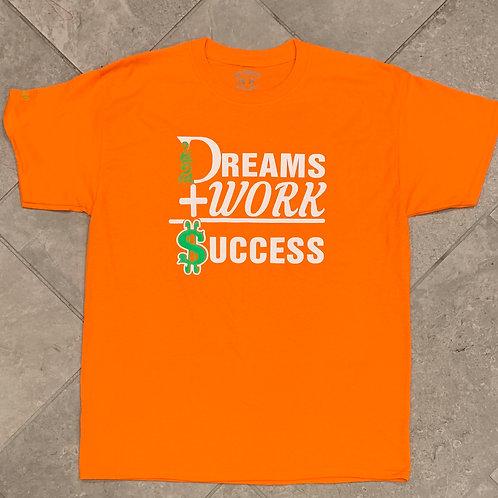 Dreams + Work = Success- Orange Crush