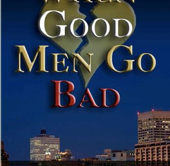 """""""When Good Men Go Bad"""" by Dante D. Long"""