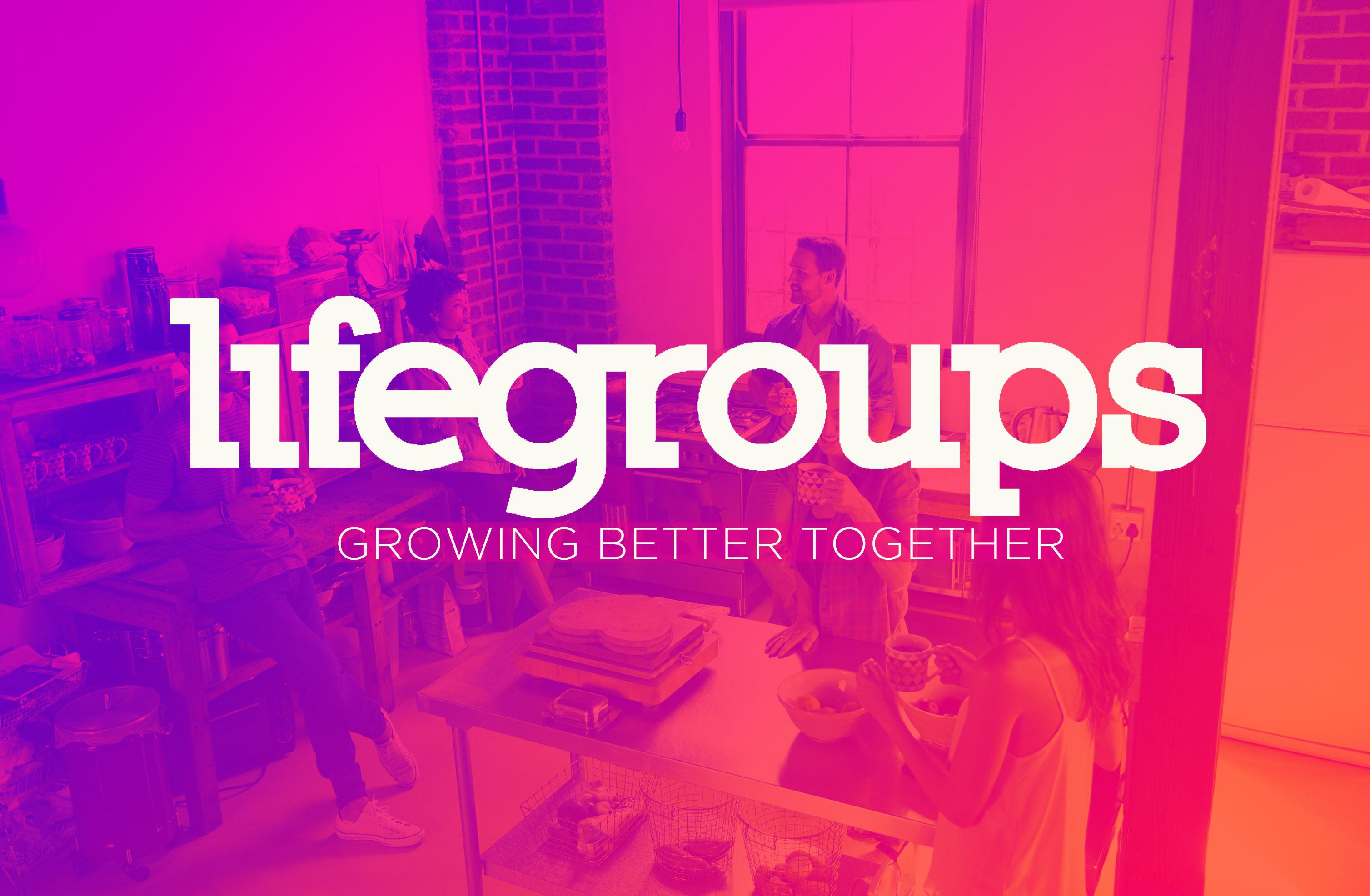 LifeGroups....