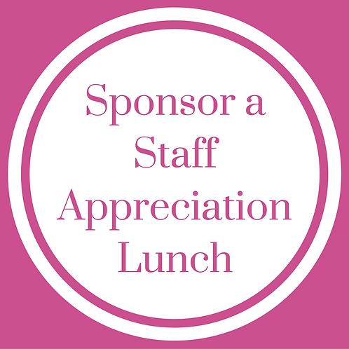 Sponsor a Staff Appreciaton Lunch