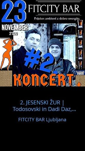 2. JESENSKI ŽUR | Todosovski in Dadi Daz, celo noč in na ves glas! | 23.11.2018