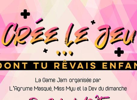 """Game Jam - """"Crée le jeu"""" dont tu rêvais enfant"""