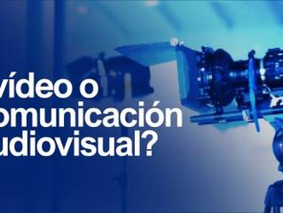 ¿¿Vídeo o comunicación audiovisual??