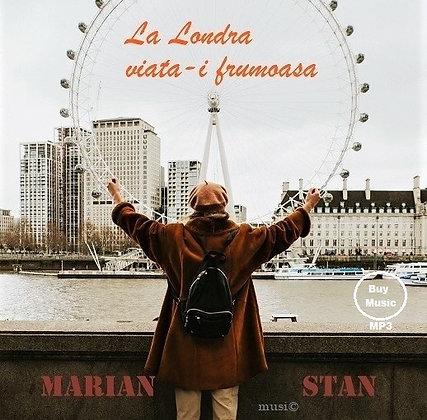 """La Londra viata-i frumoasa"" - Marian Stan, mp3"