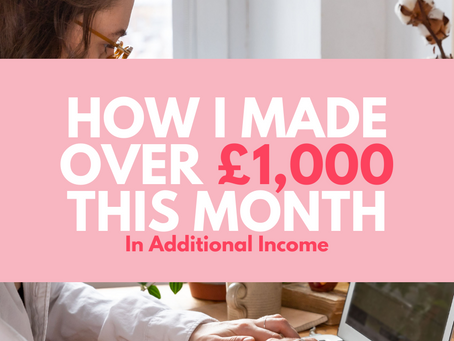 How I Made Over £1,000 This Month