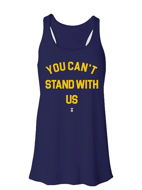 Can't Stand with US - Women's Tank