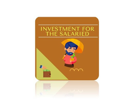 INVESTMENT FOR THE SALARIED