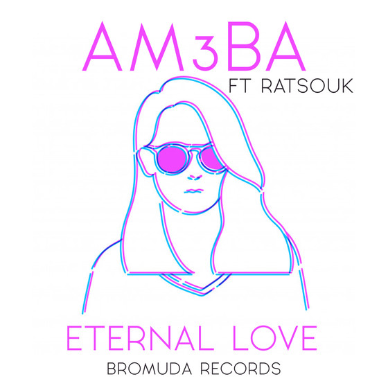 BROMUDA RECORDS IS BACK WITH A SUMMER BANGER BY AM3BA FT RATSOUK - ETERNAL LOVE