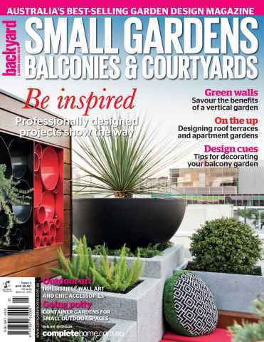 Backyard & Garden Design Ideas, Small Gardens, Balconies & Courtyards Magazine Edition 5 2015 Photographer Patrick Redmond