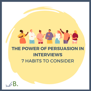 The Power of Persuasion in Interviews