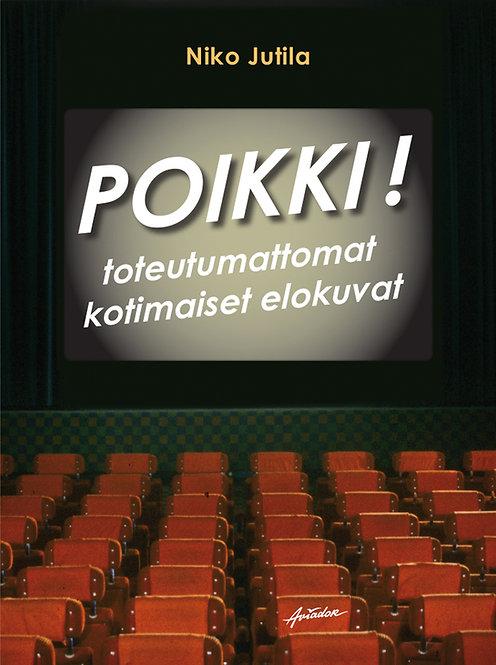 Poikki! – toteutumattomat kotimaiset elokuvat