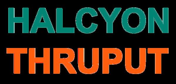 Halcyon Thruput