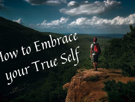 How do you Embrace your True Self?