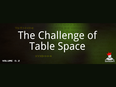The Challenge of Table Space