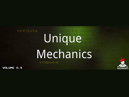 Unique Mechanics