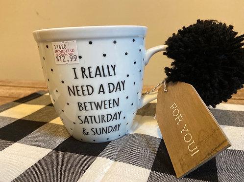 I Really Need A Day Coffee Mug