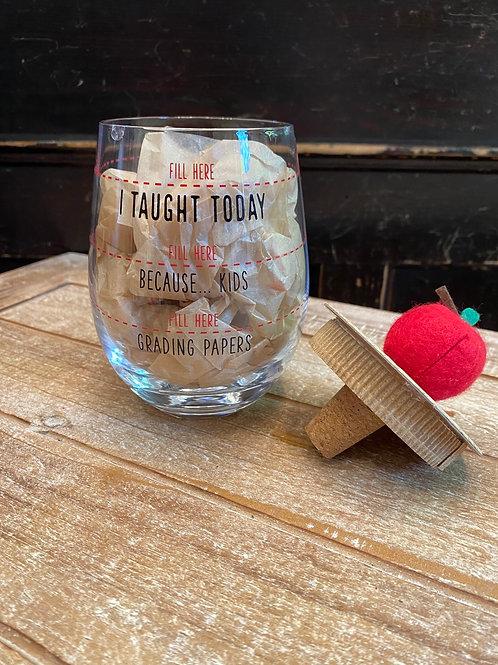 Teacher Wine Glass - Fill Here