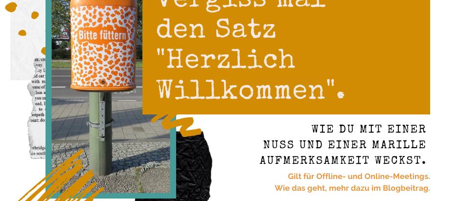 """Vergiss mal den Satz """"Herzlich Willkommen""""."""