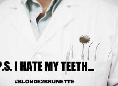 P.S. I hate my teeth... [P.1]