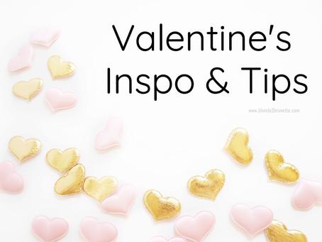 Valentine's | Inspo & Tips