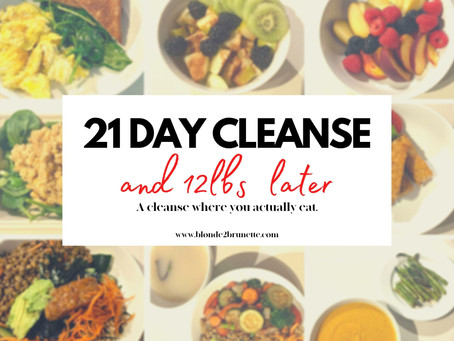 I DID A | 21 Day Cleanse & lost 12 pounds!