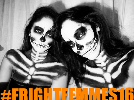 #FRIGHTFEMMES16 [INTRO]