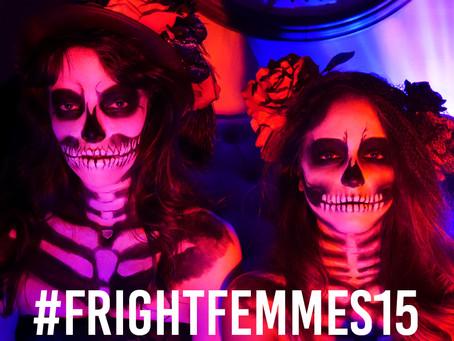 #FRIGHTFEMMES15 [ VOL.I ]