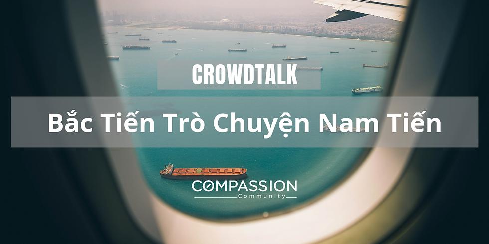 Crowdtalk: Bắc Tiến Trò Chuyện Nam Tiến