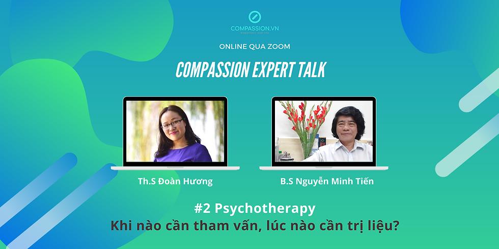 Compassion Expert Talk - Trò Chuyện Cùng Chuyên Gia Trắc Ẩn - #2 Psychotherapy