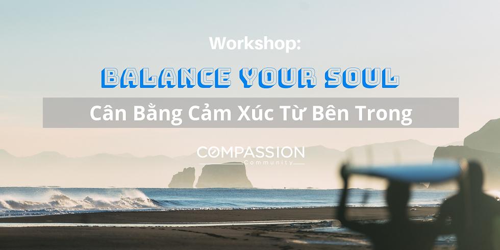 Workshop: Balance Your Soul - Cân Bằng Cảm Xúc Từ Bên Trong