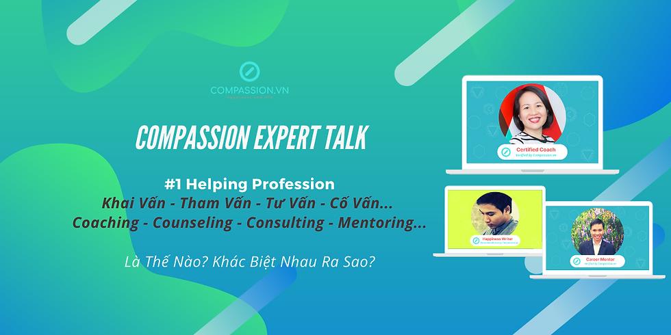 Compassion Expert Talk - Trò Chuyện Cùng Chuyên Gia Trắc Ẩn - #1 Helping Profession